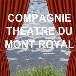 Compagnie Théâtre du Mt Royal