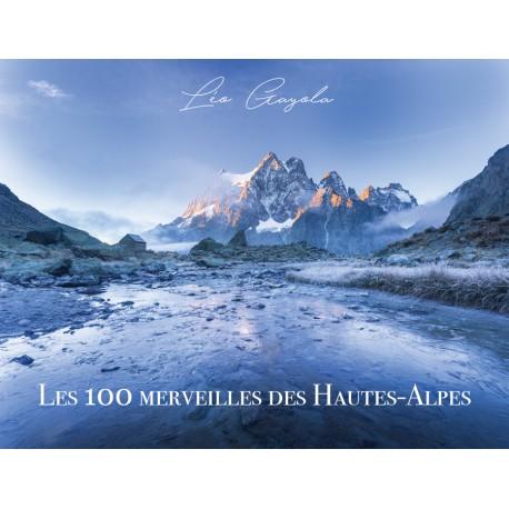 Léo GAYOLA Les 100 merveilles des Hautes- Alpes